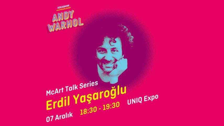 McArt Talk Series, Erdil Yaşaroğlu ile Devam Ediyor
