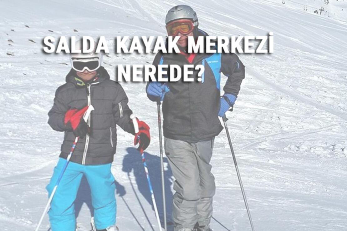 Salda Kayak Merkezi Nerede Ve Nasıl Gidilir? Salda Kayak Merkezi Ücreti, Ortalama Otel Ve Konaklama Fiyatları