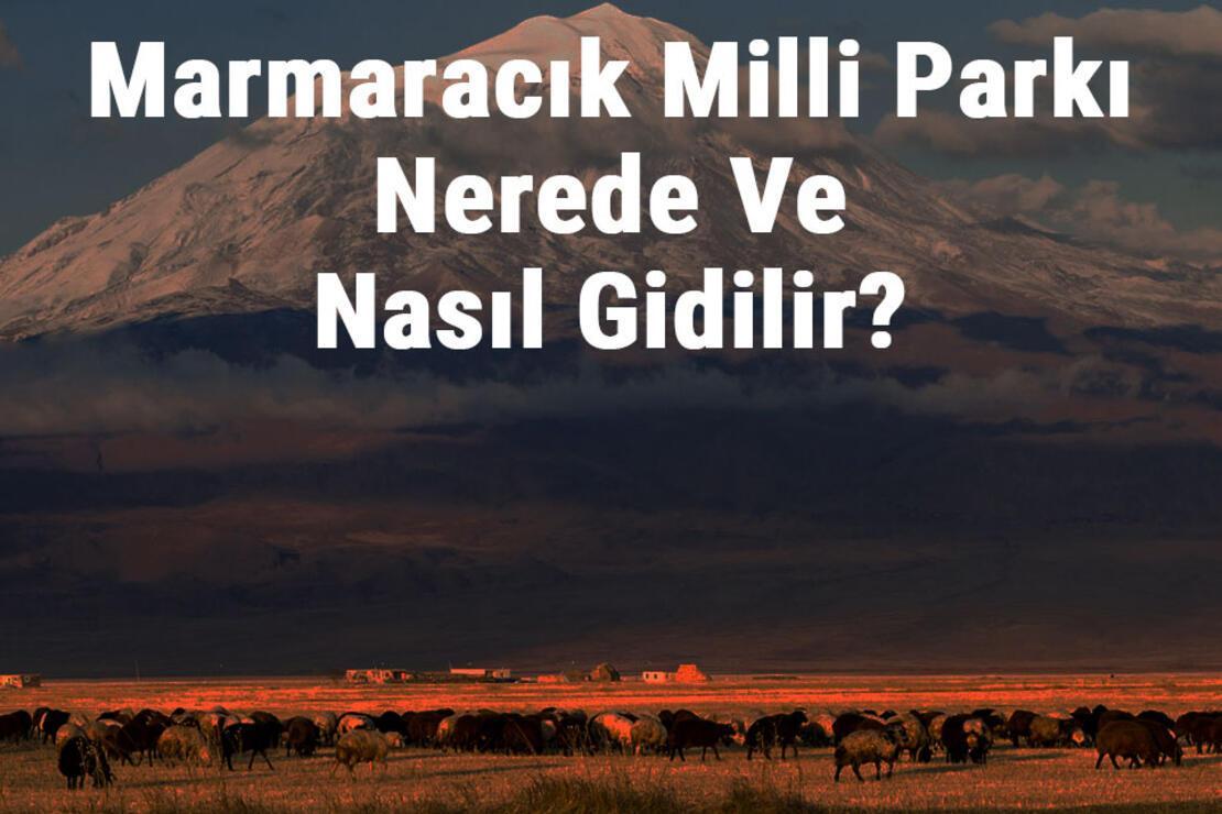 Marmaracık Milli Parkı Nerede Ve Nasıl Gidilir? Marmaracık Milli Parkı Konaklama, Kamp, Giriş Ücreti Ve Özellikleri Hakkında Bilgi