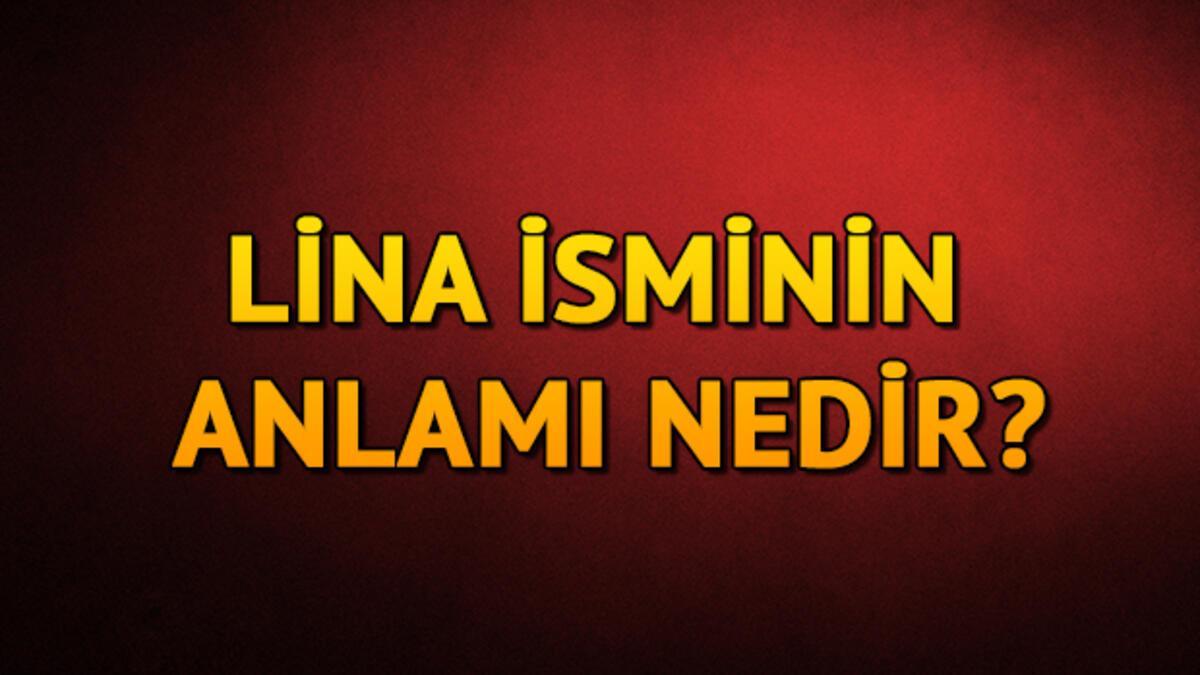 Lina isminin anlamı nedir? Lina ne demek? - Son Dakika Magazin Haberleri