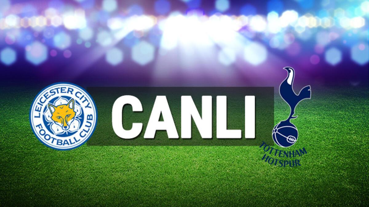 Leicester - Tottenham (CANLI)