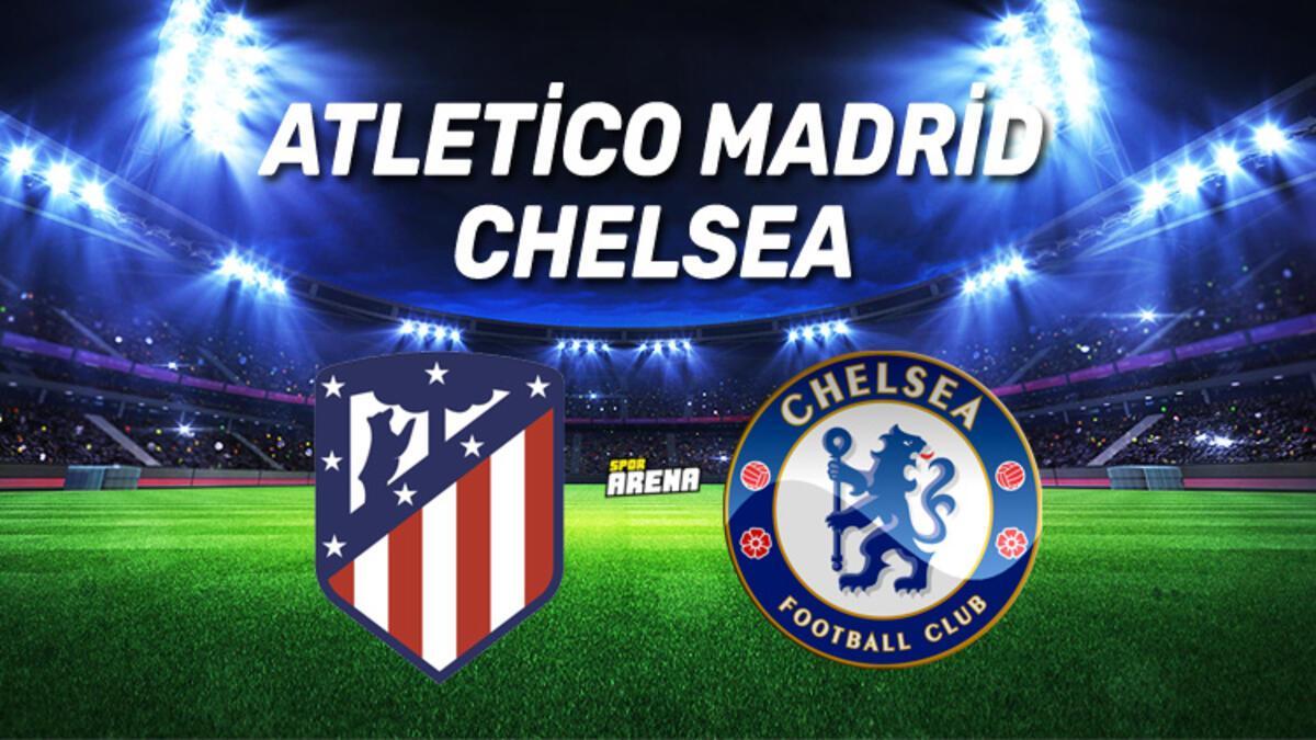 Canlı: Atletico Madrid - Chelsea maçı