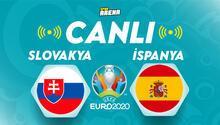 Canlı Anlatım: Slovakya - İspanya maçı