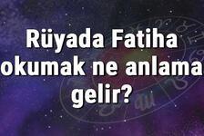 Rüyada Fatiha okumak ne anlama gelir? Rüyada Fatiha Suresi görmek ve duymak tabiri