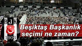 Beşiktaş başkanlık seçimi ne zaman yapılacak Oy verme işlemi kaçta başlıyor
