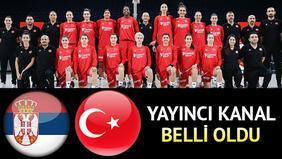 Sırbistan Türkiye basketbol maçı hangi kanalda
