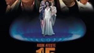 Kısık Ateşte 15 Dakika filmi nihayet vizyona giriyor