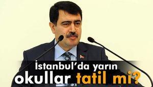 İstanbulda yarın okullar tatil mi Valilik açıkladı