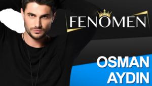 Fenomen yarışmacısı Osman Aydın kimdir