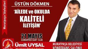 Muratpaşa söyleşilerinin konuğu Prof. Dr. Üstün Dökmen