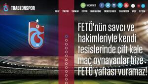 Trabzonspor: FETÖnün savcı ve hakimleri ile çift kale maç oynayanlar bize FETÖ yaftası vuramaz