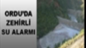 ORDUDA ZEHİRLİ SU ALARMI