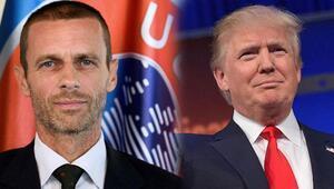 UEFA Başkanı Aleksander Ceferinden Donald Trumpa uyarı