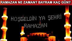 Ramazan ayı bu yıl ne zaman başlayacak Ramazan Bayramı kaç gün olacak