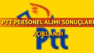 PTT personel alımı başvuru sonuçları açıklandı Şimdi hangi işlemler yapılacak