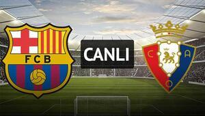 Barcelona - Osasuna / CANLI ANLATIM