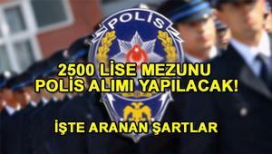 Lise mezunu polis alımı için süreç başladı Polis Meslek Yüksek Okulu başvuru şartları