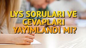 LYS soru ve cevapları ne zaman yayımlanacak Sosyal bilimler ve matematik soruları