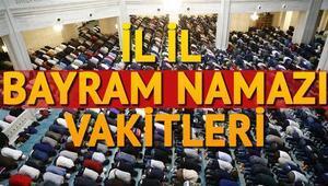 Bayram namazı saatleri 2017 - Tüm Türkiye için il il bayram namazı saatleri açıklandı