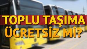 Bayramda toplu taşıma ücretsiz mi