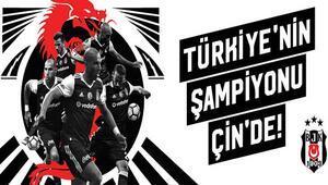 Şampiyon Beşiktaştan Çin çıkarması