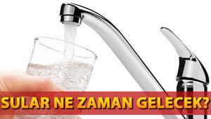 İstanbulda sular ne zaman gelecek İSKİ su kesintisi bilgisi