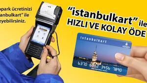 İstanbulkart ile İSPARKta park et