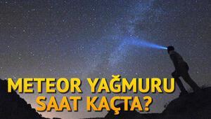 Meteor yağmuru ne zaman, saat kaçta Perseid Meteor Yağmuru nedir