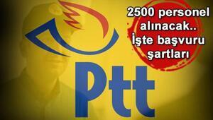 PTT 2500 personel alımı başvuruları nasıl yapılacak PTT personel alımı genel şartları nelerdir
