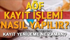 AÖF kayıt yenileme Anadolu Üniversitesi tarafından ne zaman yapılacak AÖF kayıtları için gerekli belgeler neler