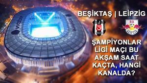 Beşiktaş Leipzig Şampiyonlar Ligi maçı bu akşam hangi kanalda saat kaçta şifreli olarak mı yayınlanacak İki takımın ilk 11leri belli oldu