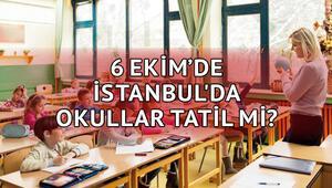 6 Ekimde (yarın) okullar tatil olacak mı İstanbul Milli Eğitim Müdürlüğü açıkladı