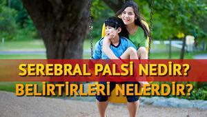 Serebral Palsi hastalığı nedir Belirtileri nelerdir