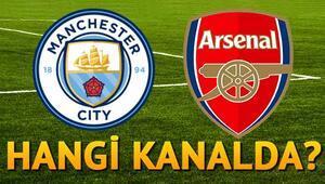 Manchester City Arsenal maçı hangi kanalda saat kaçta