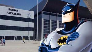 Batman Havalimanı için Batman isyanı Biz de onların isimlerine baksak...