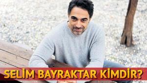 Selim Bayraktar kimdir kaç yaşındadır
