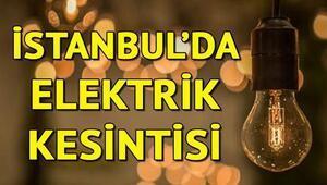 İstanbulda elektrik kesintisi yaşayacak ilçeler hangileri Elektrikler ne zaman gelecek