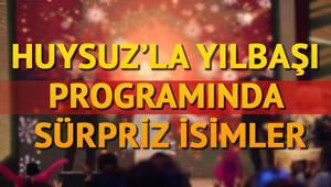 Huysuz'la Yılbaşı özel programında kimler var Kanal D yılbaşı yayın akışı