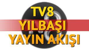 TV8 yayın akışında bu akşam neler var 31 Aralık TV8 yayın akışı bilgileri