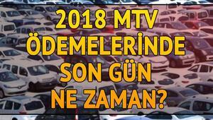 2018 MTV ödemelerinde son gün ne zaman Hangi araç ne kadar MTV ödeyecek