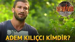 Survivor Adem kimdir Adem Kılıççı kaç yaşında