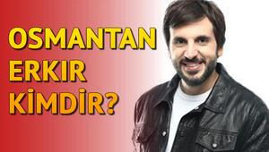 Popstar sunucusu Osmantan Erkır kimdir Kaç yaşındadır