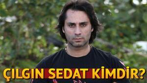 Çılgın Sedat kimdir Kaç çocuğu var gerçek adı ne