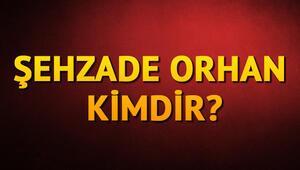Şehzade Orhan kimdir Neden Bizans içerisinde