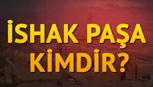 İshak Paşa kimdir İshak Paşa Sarayı günümüzde kültürel varlıklar arasında