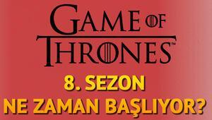 Game Of Thrones 8. yeni sezon ne zaman başlayacak