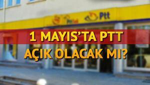 1 Mayısta PTT açık mı