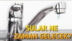 Sular ne zaman gelecek 3 Mayıs tarihli su kesintileri
