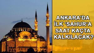Ankarada ilk sahura saat kaçta kalkılacak İşte Ankara sahur ve iftar vakitleri (Ramazan 2018)