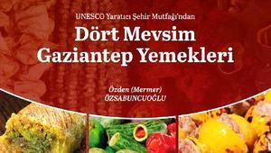 Dört mevsim Gaziantep yemekleri kitabı yayımlandı